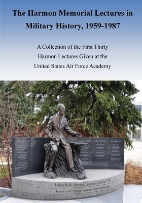 The Harmon Memorial Lectures in Military History, 1959-1987
