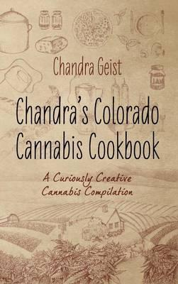 Chandra's Colorado Cannabis Cookbook