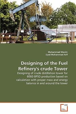 Designing of the Fuel Refinery's crude Tower