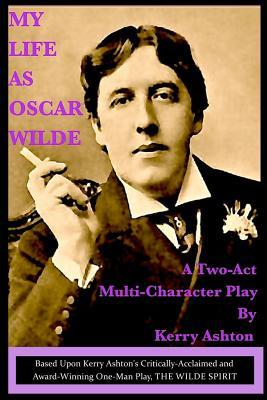 My Life As Oscar Wilde