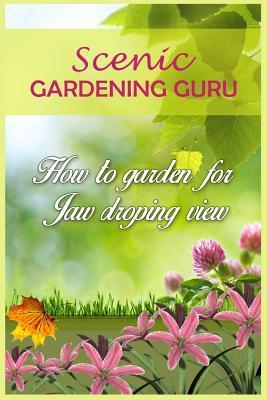 Scenic Gardening Guru