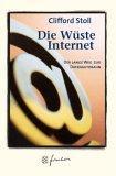 Die Wüste Internet. Jubiläums- Edition. Geisterfahren auf der Datenautobahn.