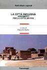 La città inclusiva. Argomenti per la città dei pvs