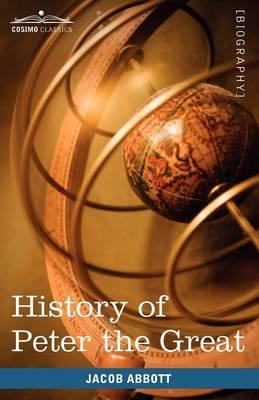 History of Peter the Great, Emperor of Russia