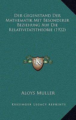 Der Gegenstand Der Mathematik Mit Besonderer Beziehung Auf Die Relativitatstheorie (1922)