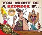 You Might Be A Redneck If ...