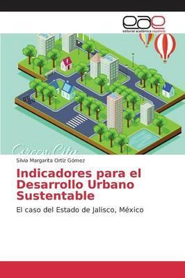 Indicadores para el Desarrollo Urbano Sustentable