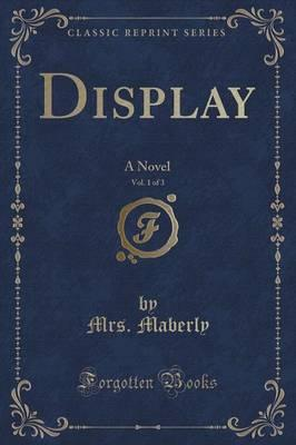 Display, Vol. 1 of 3