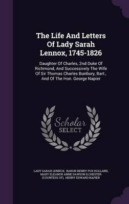 The Life and Letters of Lady Sarah Lennox, 1745-1826