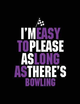 I'm Easy to Please As Long As There's Bowling Journal