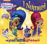 I numeri. Shimmer & Shine. Ediz. a colori