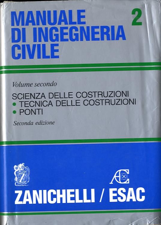 Manuale di ingegneria civile / Scienza delle costruzioni, Tecnica delle costruzioni, Ponti,