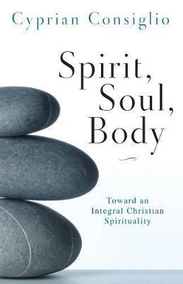 Spirit, Soul, Body