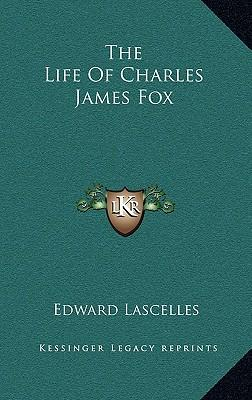 The Life of Charles James Fox