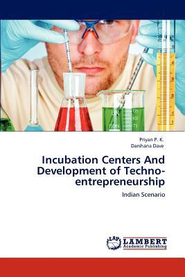 Incubation Centers And Development of Techno-entrepreneurship