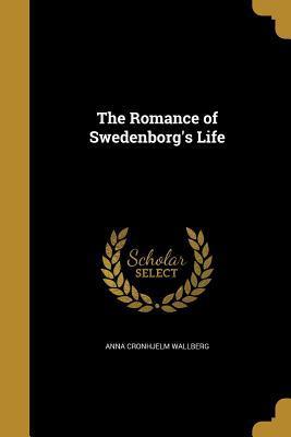 ROMANCE OF SWEDENBORGS LIFE