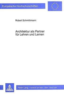 Architektur als Partner für Lehren und Lernen