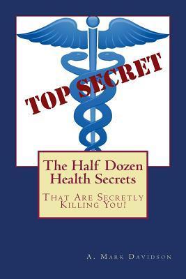 The Half Dozen Health Secrets