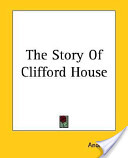 The Story of Clifford House