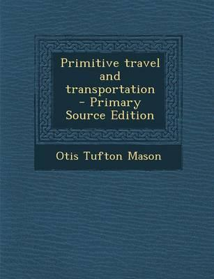 Primitive Travel and...