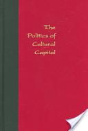 The Politics of Cultural Capital