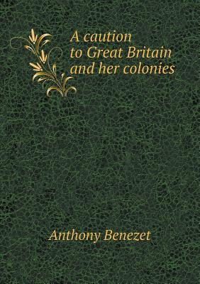 A Caution to Great Britain and Her Colonies