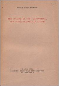 The making of the «Canzoniere» and other petrarchan studies