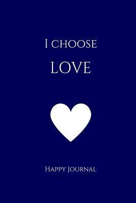 I Choose Love Happy ...