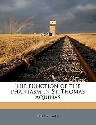 The Function of the Phantasm in St. Thomas Aquinas