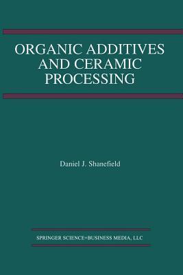Organic Additives and Ceramic Processing