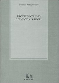 Protestantesimo e filosofia in Hegel