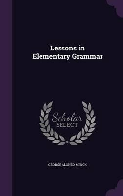 Lessons in Elementary Grammar