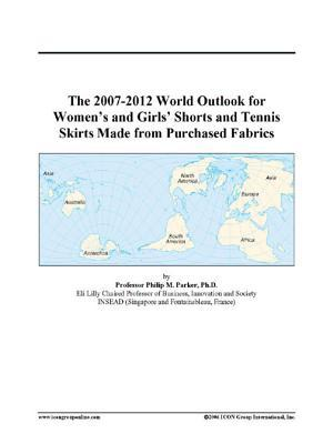 The 2007-2012 World Outlook for Women's and Girls' Shorts and Tennis Skirts Made from Purchased Fabrics