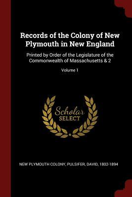 Records of the Colony of New Plymouth in New England