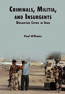 Criminals, Militias, and Insurgents Organized Crime in Iraq