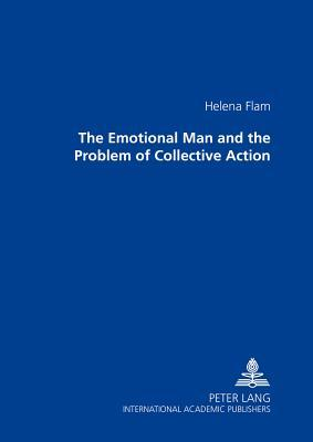 The Emotional Man And The Problem Of Collective Action