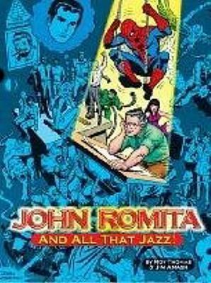 John Romita...and All That Jazz!