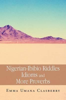 Nigerian-Ibibio Riddles Idioms and More Proverbs