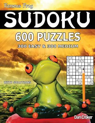 Famous Frog Sudoku 600 Puzzles With Solutions. 300 Easy and 300 Medium
