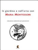 In giardino e nell'orto con Maria Montessori.