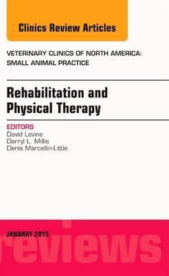 Rehabilitation and Physical Therapy, An Issue of Veterinary Clinics of North America