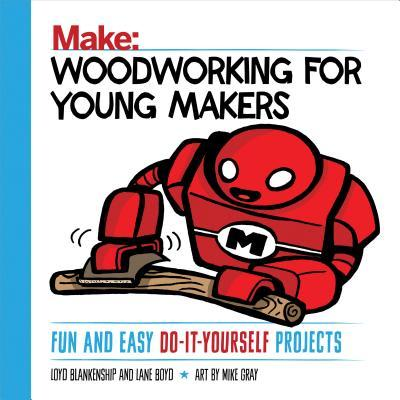 Make Woodworking for Young Makers