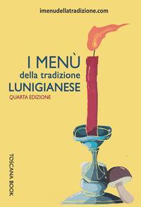 I menù della tradizione lunigianese
