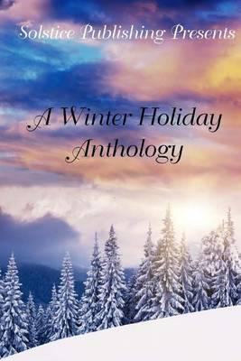 A Winter Holiday Anthology