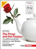 The prose and the passion. From the origins to the twentieth century. Con espansione online. Per le Scuole superiori. Con CD-ROM