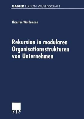 Rekursion in Modularen Organisationsstrukturen Von Unternehmen