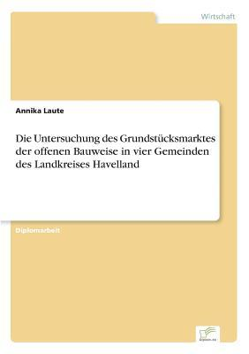 Die Untersuchung des Grundstücksmarktes der offenen Bauweise in vier Gemeinden des Landkreises Havelland