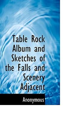Table Rock Album and Sketches of the Falls and Scenery Adjacent