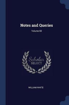 Notes and Queries; Volume 69