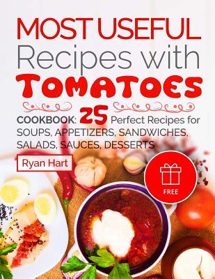 Most Useful Recipes With Tomatoes